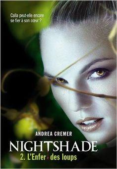 NIGHTSHADE T.02 : L'ENFER DES LOUPS: Amazon.com: ANDREA R. CREMER: Books