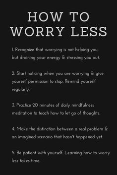 Anxiety | Worry | Tips on how to Worry Less