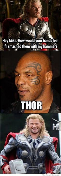 """""""Thor."""" Now thats damn funny!"""