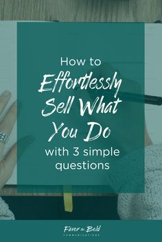 How to effortlessly sell what you do with 3 simple questions [Communication, Branding, Business & Life Advice for Creative Entrepreneurs from Favor the Bold Communications] Business Education, Business Advice, Online Business, Business Coaching, Business School, Business Opportunities, Business Branding, Business Marketing, Marketing Ideas