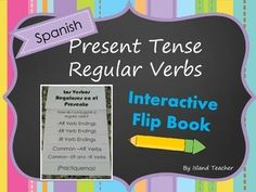 Spanish Present Tense Regular Verbs Interactive Flip Book. Great to use to introduce or review verbs. Can also be used as a study tool.