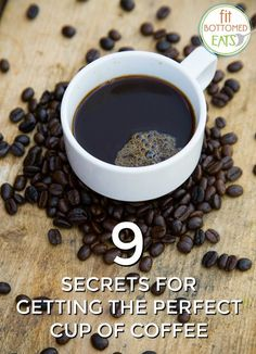 Use these 9 tips to help you get the perfect cup of coffee every time!