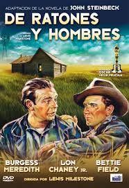 De ratones y hombres dirigida por Lewis Milestone. Basada en la novela homónima de John Steinbeck.