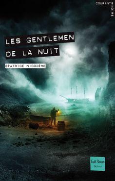 Les Gentlemen de la nuit  Auteur : NICODEME Béatrice Illustrateur : POLICE Aurélien