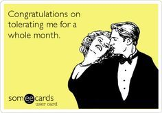 Congratulations on tolerating me for a whole month. | Anniversary ...