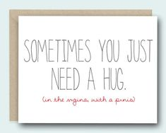 Naughty Valentine's Day Card - Sometimes You Just Need A Hug - Anniversary Card, Funny Valentine Car Coupons For Boyfriend, Diy Gifts For Boyfriend, Funny Boyfriend, Naughty Valentines, Funny Valentine, Funny Christmas Cards, Christmas Cards To Make, Funny Sign Fails, Funny Quotes
