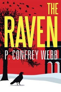 """""""The Raven"""" by  P. Confrey Webb is Now Available for Kindle, Nook, iPad and other e-Readers! Corporate espionage, romance, and murder all play out in the suspense novel The Raven. #mystery #ebook"""