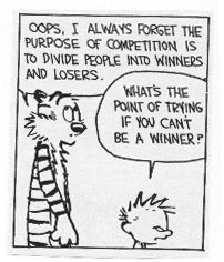 "Calvin and Hobbes QUOTE OF THE DAY (DA): ""What's the point of trying if you can't be a winner?"" -- Calvin/Bill Watterson"