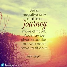 Being negative only makes a  journey more difficult...