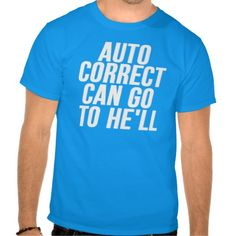 #Iphone #Text Auto Correct Can Go To He'll (hell) Tee Shirts