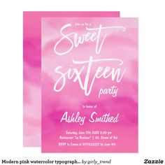 Modern pink watercolor typography Sweet 16 Card A modern hand painted pink watercolor wash Sweet 16 script typography birthday party invitation. Don't hesitate in contacting me if you need any customization