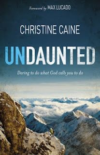 Christine Caine - Undaunted: Daring To Do What GOD Calls You To Do