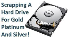 Scrapping A Hard Drive For Gold Platinum And Silver!