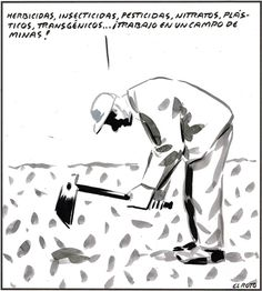 """""""Herbicides, insecticides, pesticides, nitrates, plastics, GM crops... I work in a minefield."""" Humor Grafico, Comic Strips, Romper, Abstract, Artwork, Comics, Environment, Reality Check, Organic Farming"""