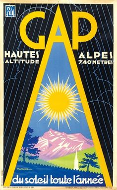 G. Gorde GAP Hautes Alpes  990 x 762 mm.  Original lithograph in colours, printed in Grenoble, France, May 1932 #mountains #alps #travel