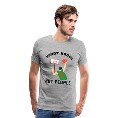 Semsim Designs | shoot hoops not people funny basketball - Mens Premium T-Shirt