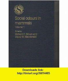 Social Odours in Mammals Volume I (9780198575467) Richard E. Brown, David W. Macdonald , ISBN-10: 0198575467  , ISBN-13: 978-0198575467 ,  , tutorials , pdf , ebook , torrent , downloads , rapidshare , filesonic , hotfile , megaupload , fileserve