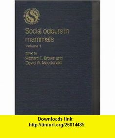 Social Odours in Mammals Volume I (9780198575467) Richard E. Brown, David W. Macdonald , ISBN-10: 0198575467  , ISBN-13: 978-0198575467 ,  , tutorials , pdf , ebook , torrent , downloads , rapidshare , filesonic , hotfile , megaupload , fileserve