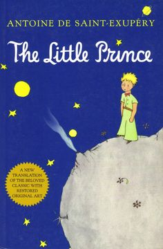 The Little Prince, Antoine de Saint-Exupéry  The Little Prince is aimed for slightly older children, but it makes the cut for how delightful it is to read at all ages — you might actually want to repeat this one over and over.