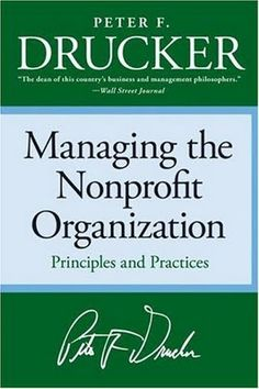 This is a classic book on running a non-profit. Peter Drucker's book features tips from several solid leaders in the nonprofit arena too, and is as relevant today as when it was first published.