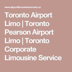 Toronto Airport Limo | Toronto Pearson Airport Limo | Toronto Corporate Limousine Service