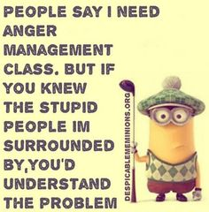 Funny Minions from San Antonio PM, Sunday July 2016 PDT) - 45 pics - Minion Quotes Minions Images, Minion Pictures, Minions Love, Minion Jokes, Minions Quotes, Funny Minion, Anger Management Classes, Funny Quotes, Funny Memes