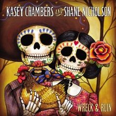 Kasey Chambers Wreck & Ruin from 2012