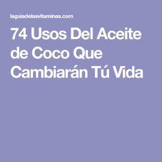 74 Usos Del Aceite de Coco Que Cambiarán Tú Vida