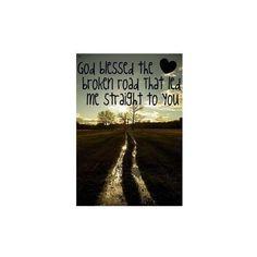 God Bless the Broken Road ...