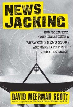 Schrijver David Meerman Scott beschrijft in zijn boek #Newsjacking hoe je de tweede allinea van nieuwsberichten kunt kapen...