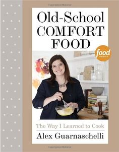 Old-School Comfort Food: The Way I Learned to Cook by Alex Guarnaschelli,http://www.amazon.com/dp/0307956555/ref=cm_sw_r_pi_dp_53mAsb0C7H091PVF
