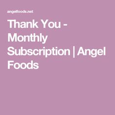 Thank You - Monthly Subscription | Angel Foods