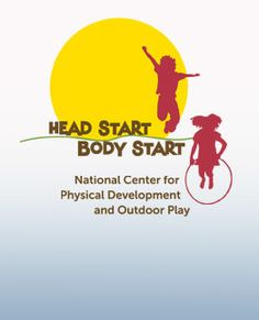 b90356764106 HEALTH OR MOVEMENT  Head Start Body Start National Center for Physical  Development and Outdoor Play (HSBS)