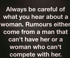 Weak people with low self esteem spread rumors...   BOSSES Don't need to spread rumors about other people. BOSS WOMAN don't need to worry about rumors because those that matter in life see her true strength, loyalty and integrity.   Rumours