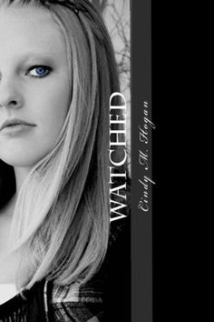 Watched (The Watched Series) - http://www.gottaread.com/books-for-teens/watched-the-watched-series/