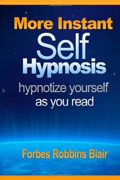 "Bestseller Books Online More Instant Self-Hypnosis: ""hypnotize yourself as you read"" Forbes Robbins Blair $13.63"