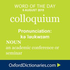 What does colloquium mean? colloquium is defined by the lexicographers at Oxford Dictionaries as An academic conference or seminar. Unusual Words, Weird Words, Rare Words, Unique Words, Cool Words, Words To Use, New Words, Word Nerd, Grammar And Vocabulary