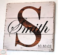 Rustic Distressed Pallet Wood Personalized Family Sign with Family Initial and Last Name / Shelf Sign/ Personal Wedding /Anniversary Sign by Makkit on Etsy https://www.etsy.com/listing/211155752/rustic-distressed-pallet-wood