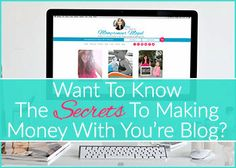 Secrets To Making Money With Your Blog