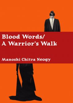 Blood Words: A Warrior's Walk | Manoshi Chitra Neogy | 9781632670182 | NetGalley