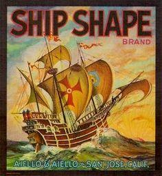 Original Crate Label SHIP SHAPE From San Jose, California