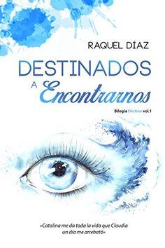 Destinados a encontrarnos - (Destino 01) - Raquel Díaz - Pdf Y EPUB                     https://www.descargarlibrosgratis.biz/destinados-a-encontrarnos-destino-01-raquel-diaz.html