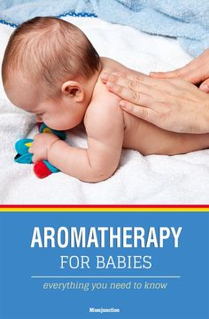 Aromatherapy For Babies - Everything You Need To Know