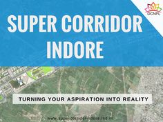 #‎SuperCorridor‬ ‪#‎Indore‬ Turning Your Aspiration into Reality.