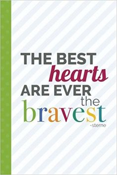 The Best Hearts Are Ever The Bravest (6x9 Journal, stripes): Lined Writing Journal, 160 Pages (Canopy Journals) (Volume 2): Perky Bird Journals: 9781544243429: Amazon.com: Books