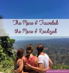 The More I Traveled, the More I Realized
