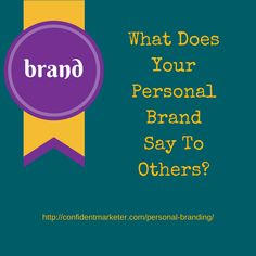 Personal Branding - What Do You Say To Others About Yourself? Marketing & Business Coa...