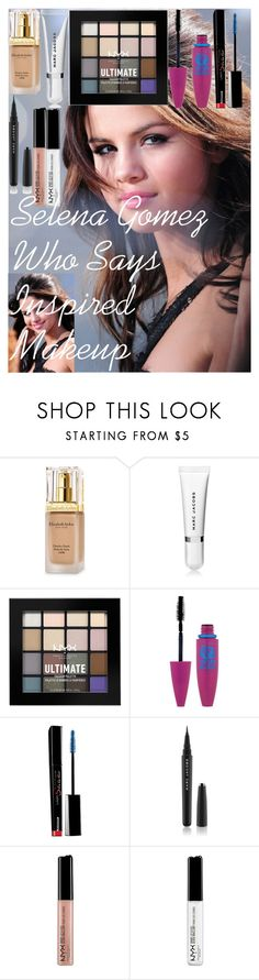 """""""Selena Gomez Who Says Inspired Makeup"""" by oroartye-1 on Polyvore featuring beauty, Disney, Elizabeth Arden, Marc Jacobs, NYX and Maybelline"""