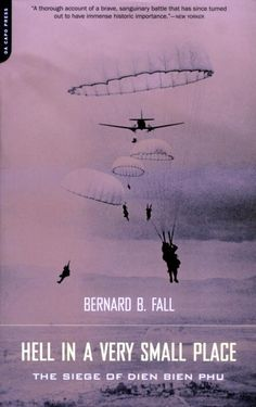 Hell in a Very Small Place_ The Siege of Dien Bien Phu - Bernard B. Fall