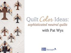 How to build color palettes for neutral quilts with bestselling author Pat Wys